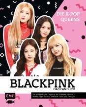 Blackpink – Die K-Pop-Queens – Das Fanbuch