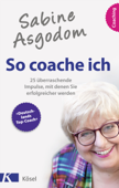 Sabine Asgodom - So coache ich