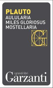 Aulularia – Miles gloriosus – Mostellaria Copertina del libro