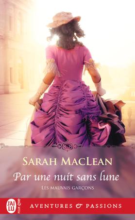 Les mauvais garçons (Tome 1) - Par une nuit sans lune - Sarah MacLean