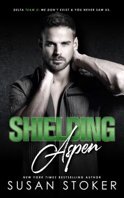 Susan Stoker - Shielding Aspen book