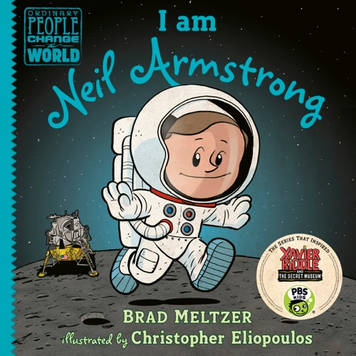 Brad Meltzer & Christopher Eliopoulos - I am Neil Armstrong