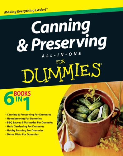 John Wiley & Sons, Inc. - Canning and Preserving All-in-One For Dummies