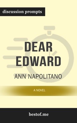 Dear Edward: A Novel by Ann Napolitano (Discussion Prompts) image