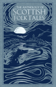 Download and Read Online The Anthology of Scottish Folk Tales