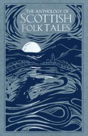 The Anthology of Scottish Folk Tales