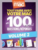 Tout savoir sur votre Mac en 100 Questions/réponses - Volume 2
