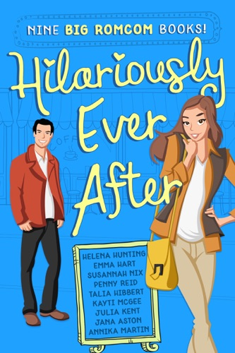 Hilariously Ever After - Julia Kent, Penny Reid, Helena Hunting, Emma Hart, Talia Hibbert, Susannah Nix, Jana Aston, Annika Martin & Kayti McGee - Julia Kent, Penny Reid, Helena Hunting, Emma Hart, Talia Hibbert, Susannah Nix, Jana Aston, Annika Martin & Kayti McGee