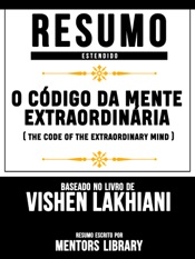 Download and Read Online Resumo Estendido: O Código Da Mente Extraordinária (The Code Of The Extraordinary Mind) - Baseado No Livro De Vishen Lakhiani