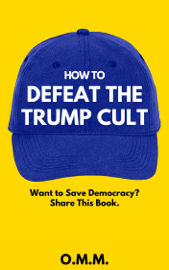 How To Defeat The Trump Cult
