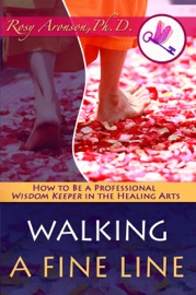 Walking A Fine Line How To Be A Professional Wisdom Keeper In The Healing Arts