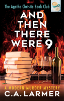 C.A. Larmer - And Then There Were 9: The Agatha Christie Book Club 4 artwork