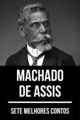 7 melhores contos de Machado de Assis Book Cover