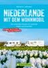 Niederlande Mit Dem Wohnmobil: Die Schönsten Routen Im Land Der Tulpen Und Grachten. Aktualisiert 2019