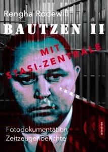 Bautzen II Mit Stasi-Zentrale von Rengha Rodewill & Micaela Porcelli Buch-Cover