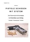 Pistole Schieen Mit System