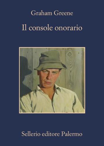Domenico Scarpa & Graham Greene - Il console onorario