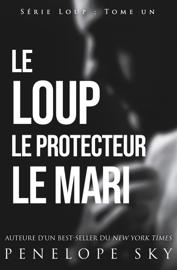 Le Loup Le Protecteur Le Mari Par Le Loup Le Protecteur Le Mari