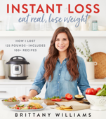 Instant Loss: Eat Real, Lose Weight