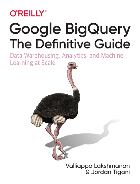 Google BigQuery: The Definitive Guide