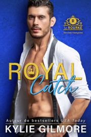 Royal Catch - Version française (Les Rourke, t. 1)