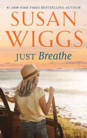 Just Breathe - Susan Wiggs book summary