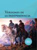 Varios Autores - Versiones de la Independencia ilustraciГіn