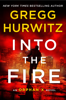 Gregg Hurwitz - Into the Fire artwork