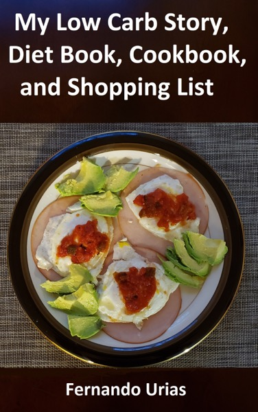 My Low Carb Story, Diet Book, Cookbook, and Shopping List