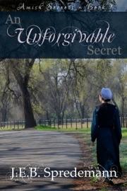 An Unforgivable Secret Amish Secrets Book 1
