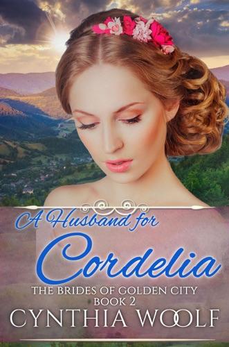 Cynthia Woolf - A Husband for Cordelia