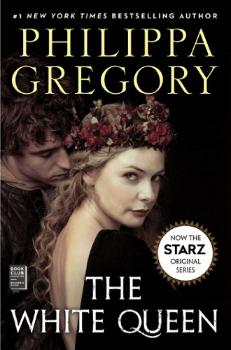 The White Queen - Philippa Gregory - Philippa Gregory