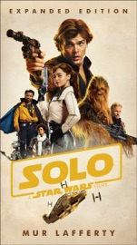 Solo A Star Wars Story Expanded Edition