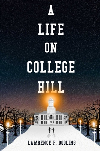 Lawrence F. Dooling - A Life On College Hill