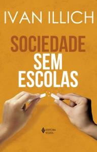 Sociedade sem escolas Book Cover