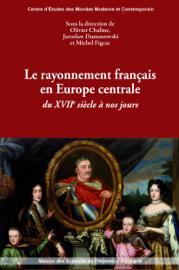 Le rayonnement français en Europe centrale