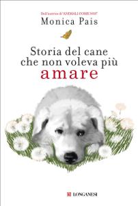 Storia del cane che non voleva più amare Libro Cover
