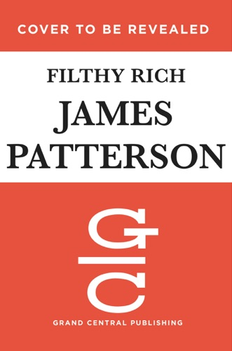 James Patterson, John Connolly & Tim Malloy - Filthy Rich