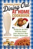CopyKat.com's Dining Out At Home Cookbook