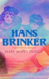 Hans Brinker Illustrated Edition