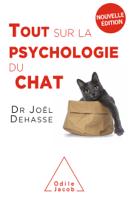 Download and Read Online Tout sur la psychologie du chat