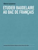 Etudier Baudelaire au bac de français Book Cover