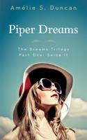 Piper Dreams Part One: Seize it