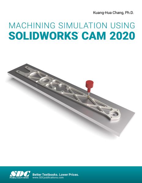 Machining Simulation Using SOLIDWORKS CAM 2020