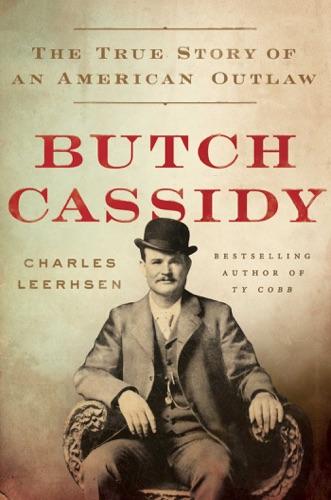 Charles Leerhsen - Butch Cassidy