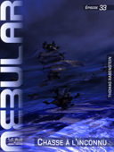 NEBULAR 33 - Chasse à l'inconnu