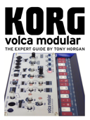 Korg Volca Modular - The Expert Guide Book Cover
