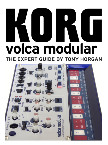 Korg Volca Modular - The Expert Guide by Tony Horgan