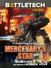 BattleTech Legends: Mercenary's Star (The Gray Death Legion Saga, Book Two)