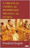 A Origem da Família, da Propriedade Privada e do Estado Book Cover